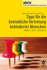 Beate Eberhardt, Werner Feldes, Bernhard Grunewald, Hans Günther Ritz: Tipps für die betriebliche Vertretung behinderter Menschen