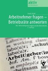 Ewald Helml: Arbeitnehmer fragen - Betriebsräte antworten