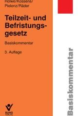 Joachim Holwe/Michael Kossens/Cornelia Pielenz/Evelyn Räder: Teilzeit- und Befristungsgesetz