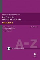 Deppisch, Norbert Feulner, Robert Jung, Erhard Schleitzer: Die Praxis der Mitarbeitervertretung von A bis Z