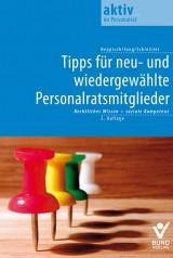 Herbert Deppisch/Robert Jung/Erhard Schleitzer: Tipps für neu- und wiedergewählte Personalratsmitglieder