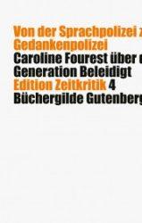 Fourest, Generation beleidigt